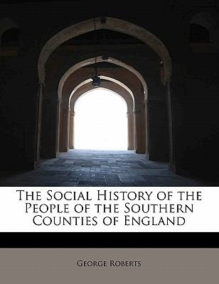 Social History of the People of the Southern Counties of England  N/A 9781113898241 Front Cover