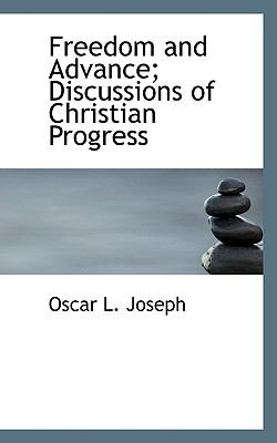 Freedom and Advance; Discussions of Christian Progress  N/A 9781115005241 Front Cover