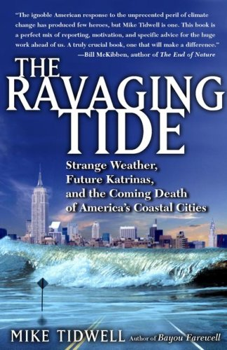 The Ravaging Tide: Strange Weather, Future Katrinas, and the Coming Death of America's Coastal Cities N/A edition cover