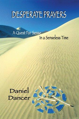 Desperate Prayers A Quest for Sense in a Senseless Time  2006 edition cover