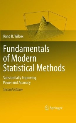 Fundamentals of Modern Statistical Methods Substantially Imporving Power and Accuracy 2nd 2010 edition cover