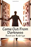 Came Out from Darkness Flying Towards the Horizon N/A 9781490481241 Front Cover
