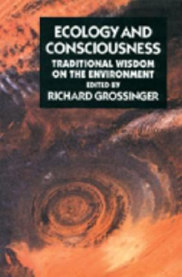 Ecology and Consciousness Traditional Wisdom on the Environment Second Edition 2nd 9781556431241 Front Cover