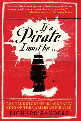 If a Pirate I Must Be... The True Story of Black Bart, King of the Caribbean Pirates N/A edition cover