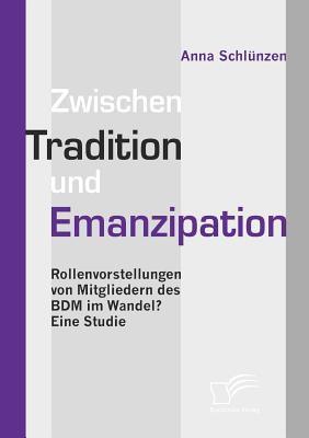 Zwischen Tradition und Emanzipation   2008 9783836667241 Front Cover