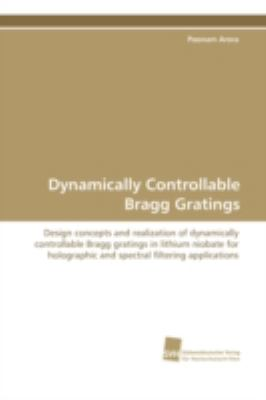 Dynamically Controllable Bragg Gratings:   2008 edition cover