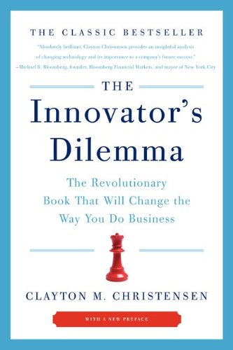 Innovator's Dilemma The Revolutionary Book That Will Change the Way You Do Business  2011 9780062060242 Front Cover