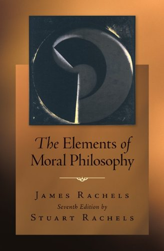 Elements of Moral Philosophy  7th 2012 9780078038242 Front Cover