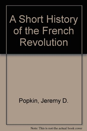 Short History of the French Revolution   1995 9780132884242 Front Cover