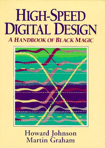 High Speed Digital Design A Handbook of Black Magic  1993 9780133957242 Front Cover