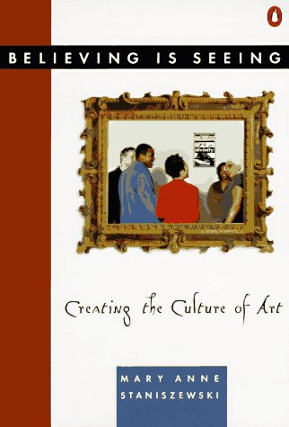 Believing Is Seeing Creating the Culture of Art  1995 edition cover