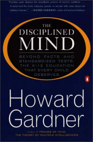 Disciplined Mind Beyond Facts Standardized Tests K 12 Educ That Every Child Deserves N/A edition cover