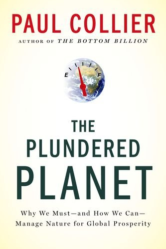 Plundered Planet Why We Must - And How We Can - Manage Nature for Global Prosperity N/A edition cover