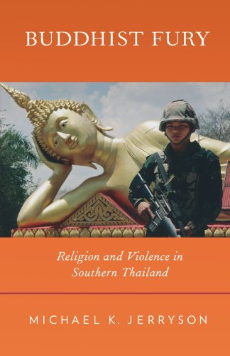 Buddhist Fury Religion and Violence in Southern Thailand  2011 edition cover