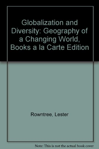 Globalization and Diversity Geography of a Changing World, Books a la Carte Edition 4th 2014 edition cover