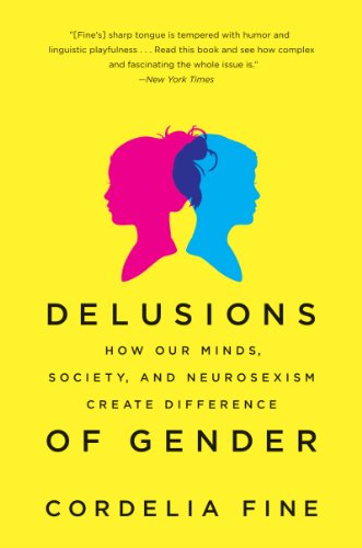 Delusions of Gender How Our Minds, Society, and Neurosexism Create Difference N/A edition cover