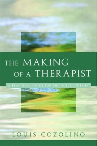 Making of a Therapist A Practical Guide for the Inner Journey  2004 edition cover