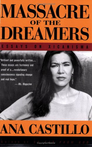 Massacre of the Dreamers Essays on Xicanisma N/A edition cover