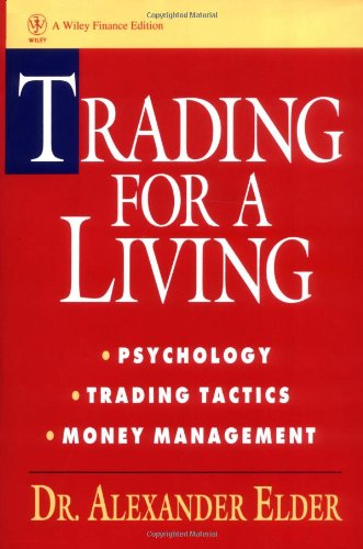 Trading for a Living Psychology, Trading Tactics, Money Management  1993 9780471592242 Front Cover