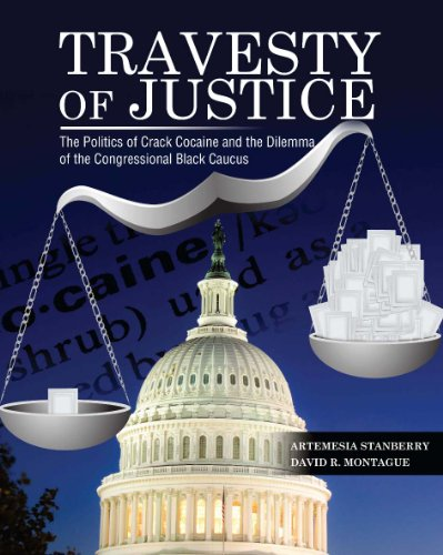 Travesty of Justice The Politics of Crack Cocaine and the Dilemma of the Congressional Black Caucus Revised edition cover