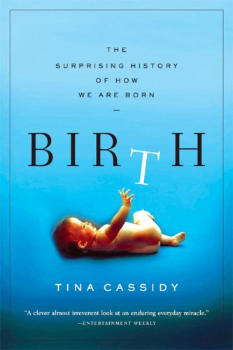 Birth The Surprising History of How We Are Born N/A edition cover