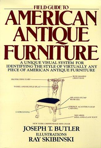 Field Guide to American Antique Furniture A Unique Visual System for Identifying the Style of Virtually Any Piece of American Antique Furniture Revised edition cover