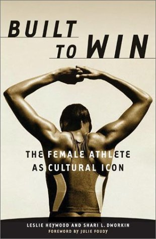Built to Win The Female Athlete As Cultural Icon  2003 edition cover