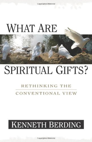 What Are Spiritual Gifts? Rethinking the Conventional View  2007 edition cover
