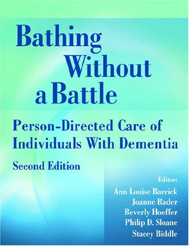 Bathing Without a Battle Person-Directed Care of Individuals with Dementia 2nd 2007 edition cover