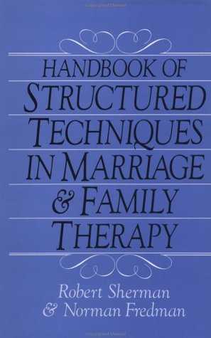 Handbook of Structured Techniques in Marriage and Family Therapy  10th 1986 edition cover