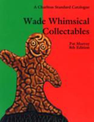 Wade Whimsical Collectables (Charlton Standard Catalogue) N/A 9780889683242 Front Cover