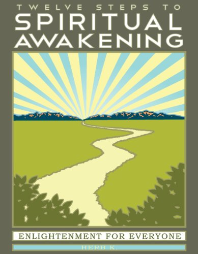 Twelve Steps to Spiritual Awakening Enlightenment for Everyone  2010 edition cover