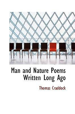 Man and Nature Poems Written Long Ago N/A 9781115318242 Front Cover