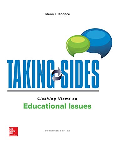 Taking Sides: Clashing Views on Educational Issues  20th 2020 9781260494242 Front Cover