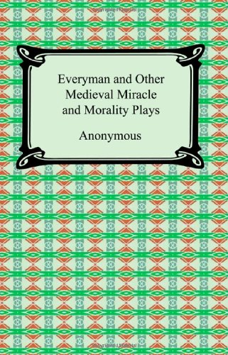 Everyman and Other Medieval Miracle and Morality Plays  N/A edition cover