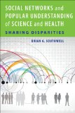 Social Networks and Popular Understanding of Science and Health Sharing Disparities  2013 edition cover