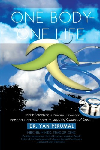 One Body-One Life: Health Screening Disease Prevention Personal Health Record Leading Causes of Death  2013 9781483653242 Front Cover