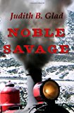 Noble Savage  N/A 9781493793242 Front Cover