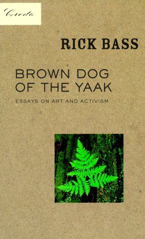 Brown Dog of the Yaak Essays on Art and Activism  1999 edition cover