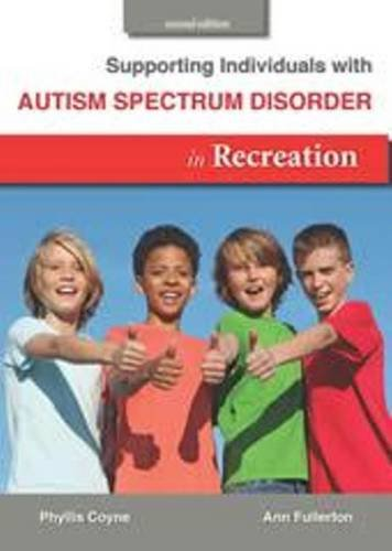 Supporting Individuals with Autism Spectrum Disorder in Recreation  2nd 2013 edition cover