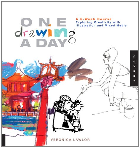 One Drawing a Day A 6-Week Course Exploring Creativity with Illustration and Mixed Media  2011 edition cover