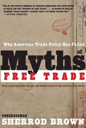 Myths of Free Trade Why American Trade Policy Has Failed  2006 (Revised) edition cover