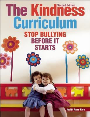 Kindness Curriculum Stop Bullying Before It Starts  2013 edition cover