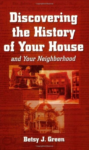 Discovering the History of Your House And Your Neighborhood  2002 edition cover