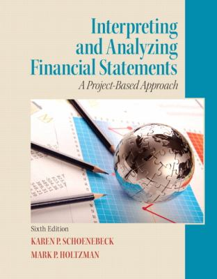 Interpreting and Analyzing Financial Statements  6th 2013 (Revised) edition cover