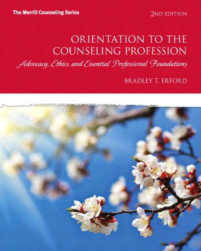 Orientation to the Counseling Profession Advocacy, Ethics, and Essential Professional Foundations 2nd 2014 edition cover
