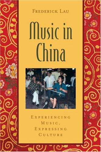 Music in China Experiencing Music, Expressing Culture  2008 edition cover