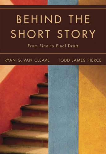 Behind the Short Story From First to Final Draft  2007 edition cover