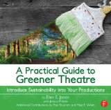 Practical Guide to Greener Theatre Introduce Sustainability into Your Productions  2014 edition cover