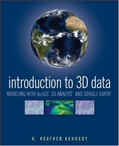 Introduction to 3D Data Modeling with ArcGIS 3D Analyst and Google Earth  2009 edition cover